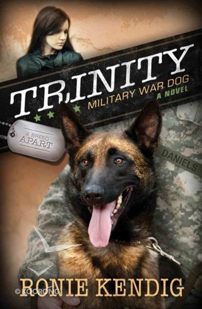 Trinity - Military War Dog (#01 in A Breed Apart Series) Paperback