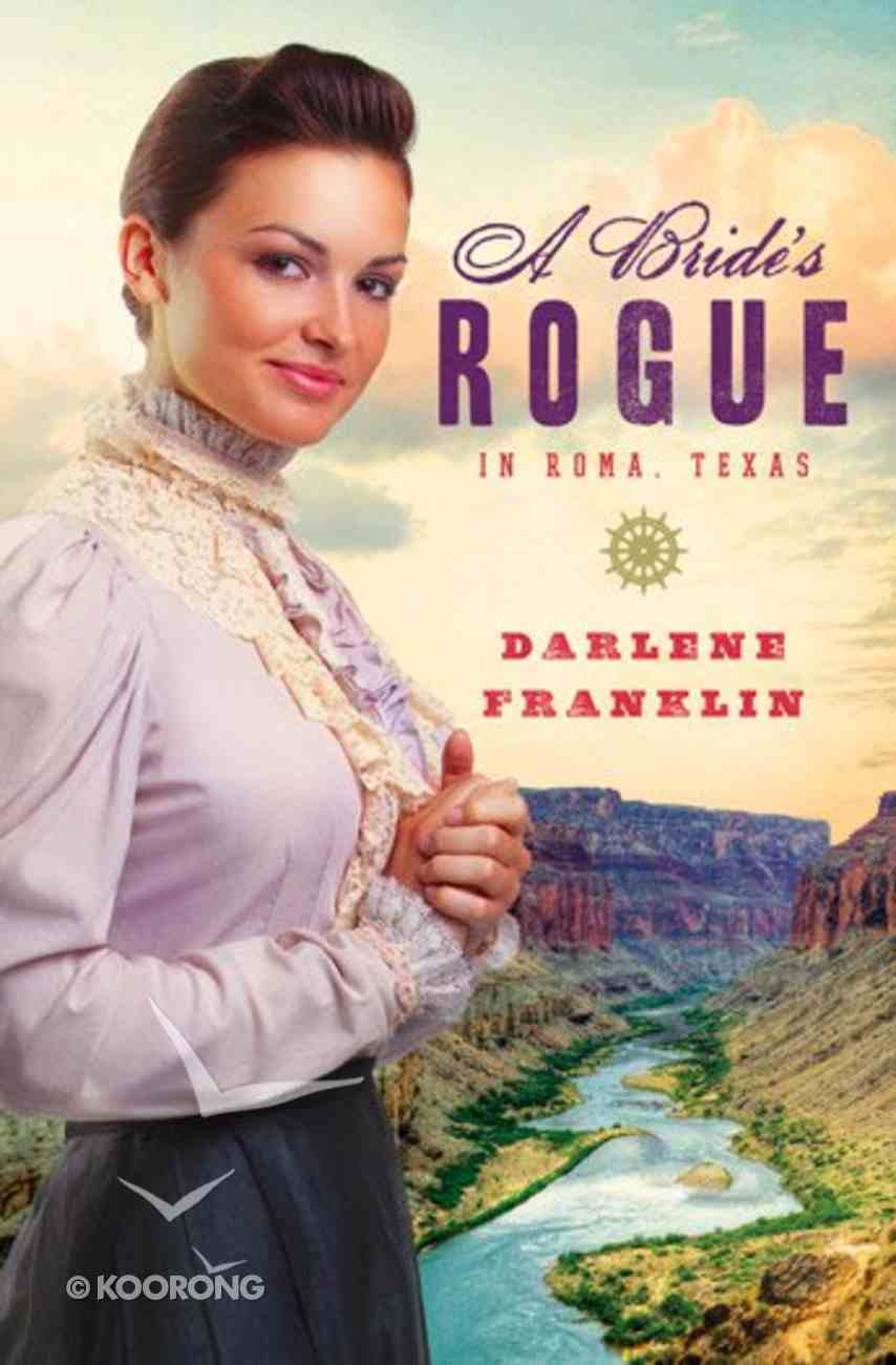 A Brides Rogue in Roma Texas Paperback