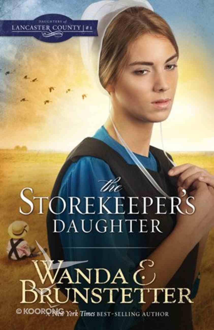 Storekeepers Daughter (#01 in Daughters Of Lancaster County Series) Paperback