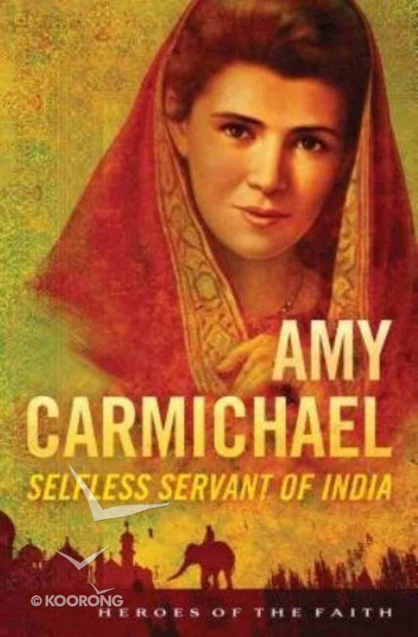 Amy Carmichael (Heroes Of The Faith Series) Paperback