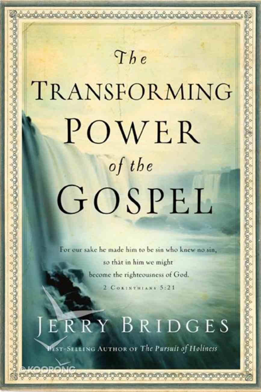 The Transforming Power of the Gospel Hardback