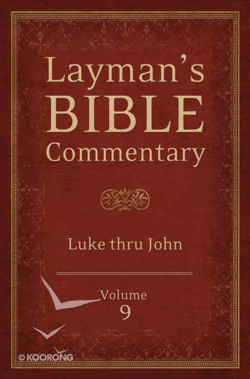 Luke Thru John (#09 in Layman's Bible Commentary Series) Paperback