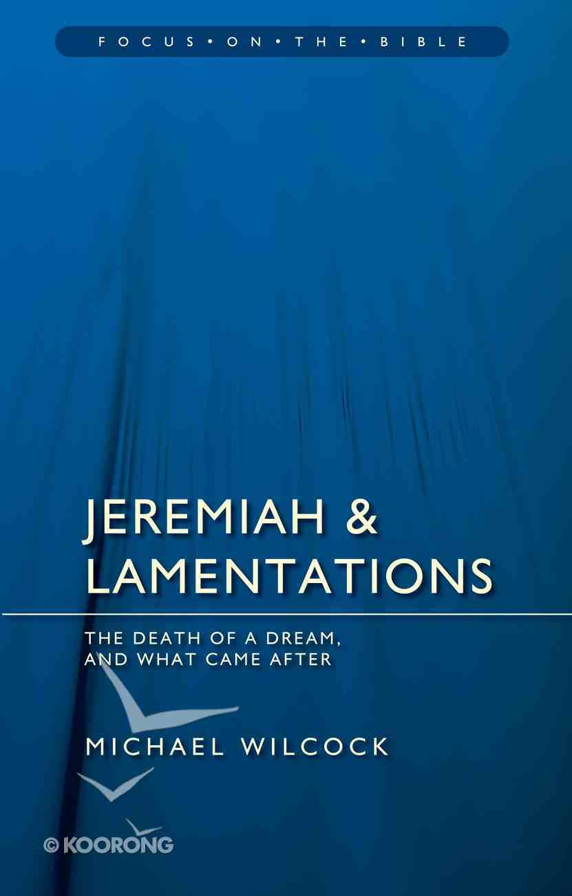 Jeremiah and Lamentations (Focus On The Bible Commentary Series) PB Large Format
