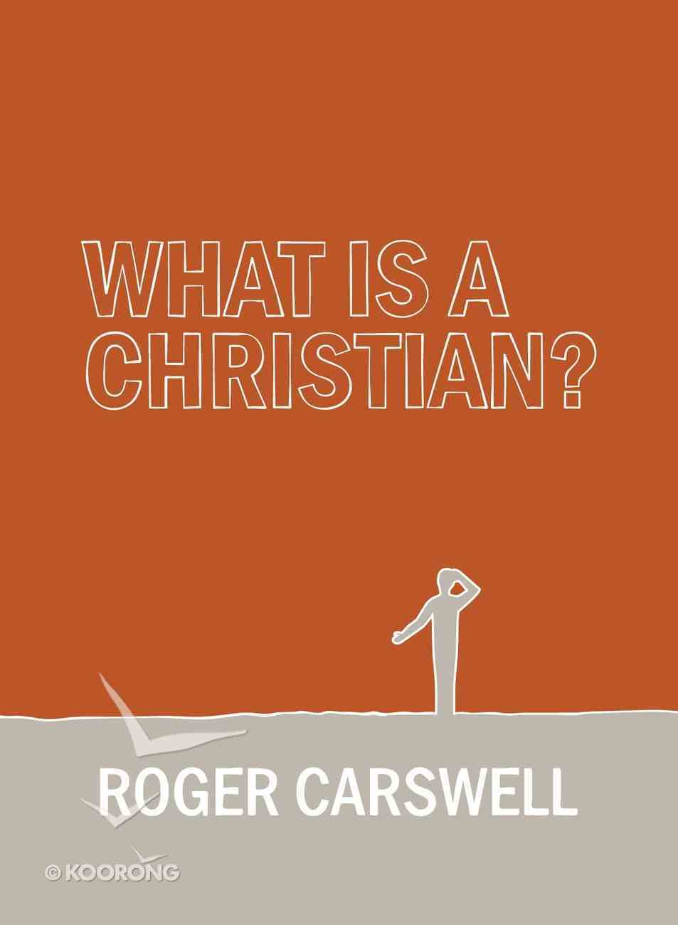 What is a Christian? Hardback