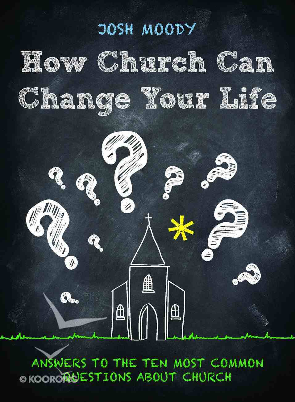 How Church Can Change Your Life Paperback