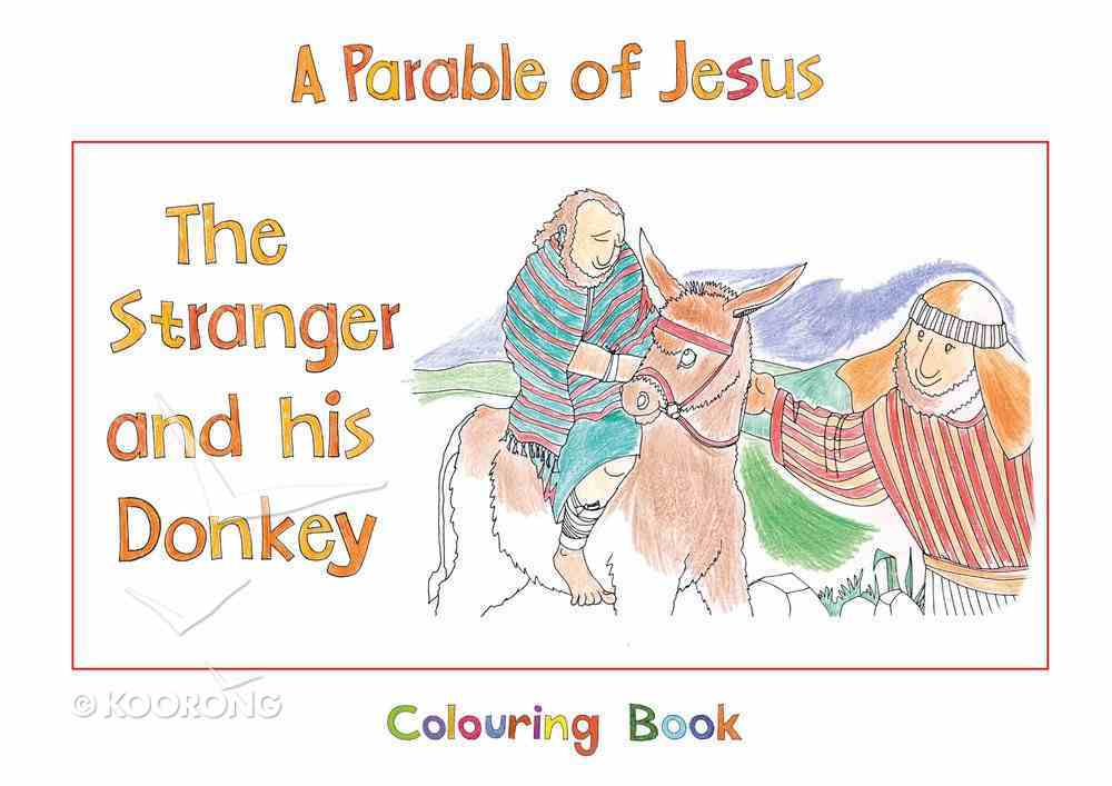 The Parable of Jesus: Stranger and His Donkey (Bible Heroes Coloring Book Series) Paperback