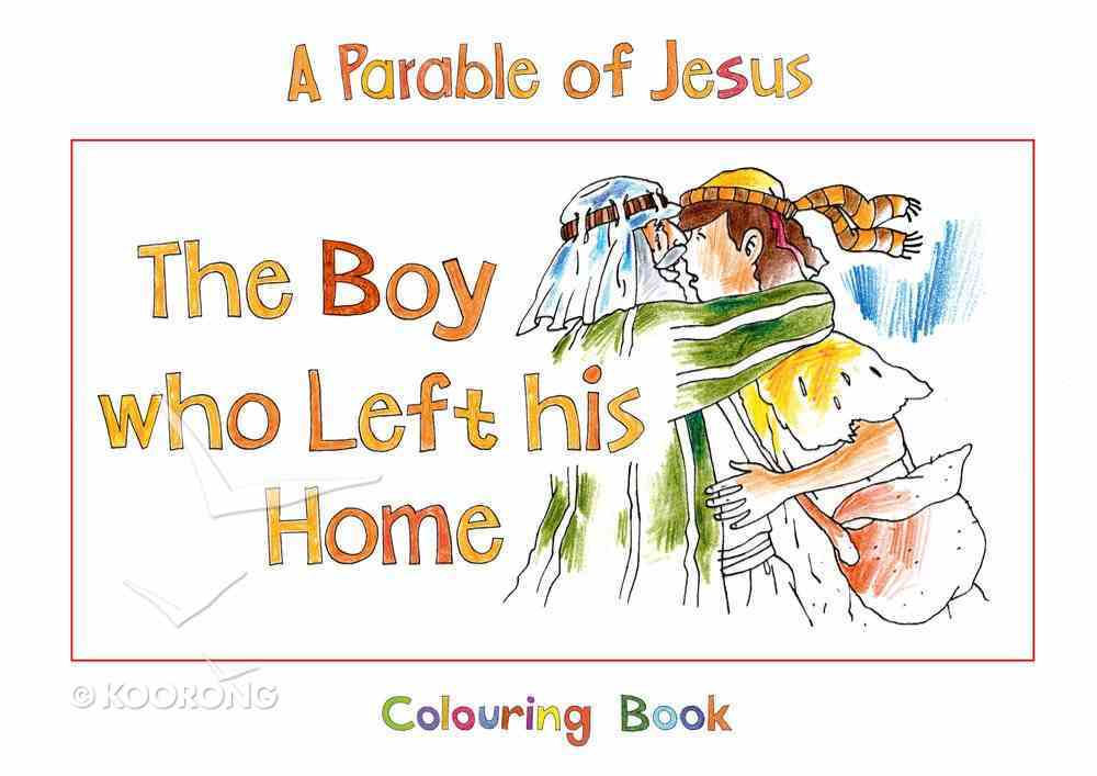 Bhcb: Parable of Jesus: The Boy Who Left His Home (Colouring Book) Paperback