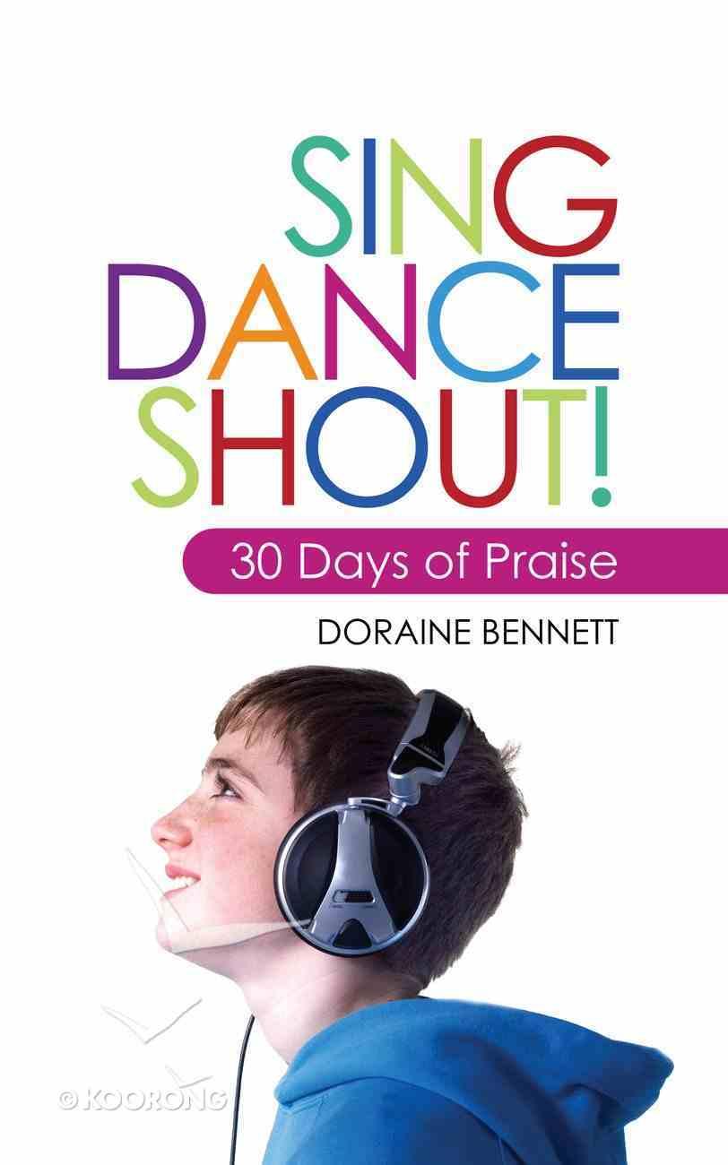 Sing, Dance, Shout! Paperback