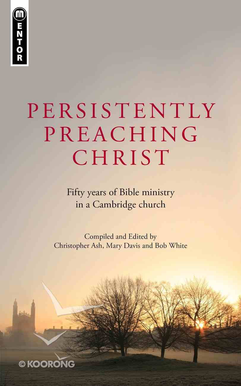 Persistently Preaching Christ Paperback