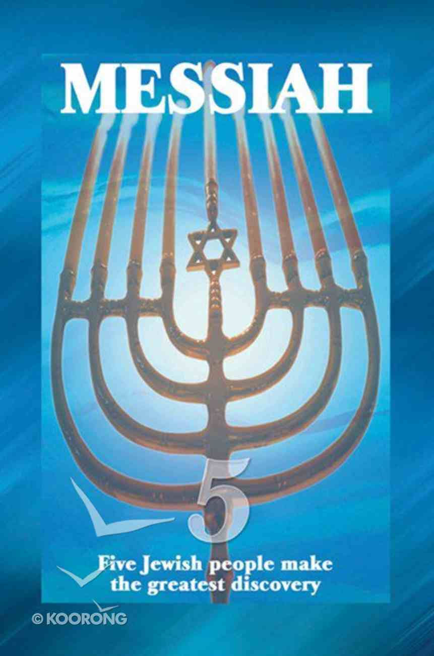 Messiah: Five Jewish People Make the Greatest Discovery (Testimony Booklets Series) Booklet