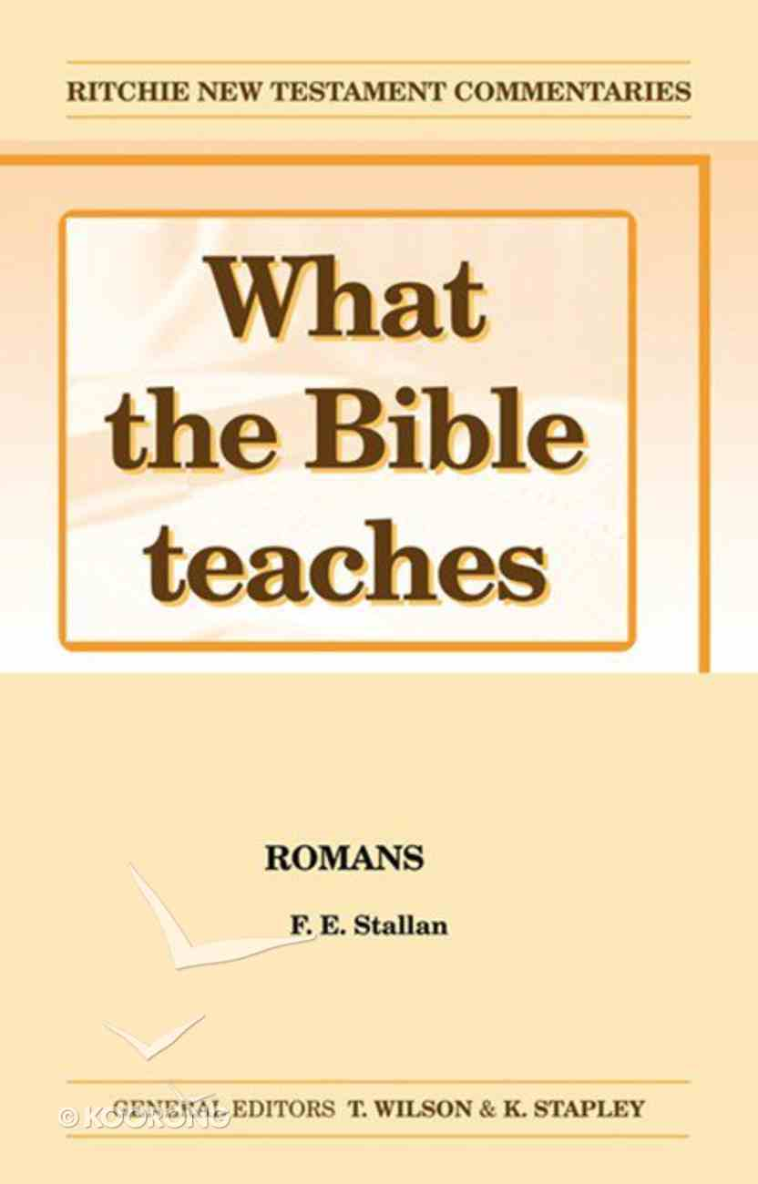 What the Bible Teaches #11: Romans (#11 in Ritchie New Testament Commentaries Series) Paperback