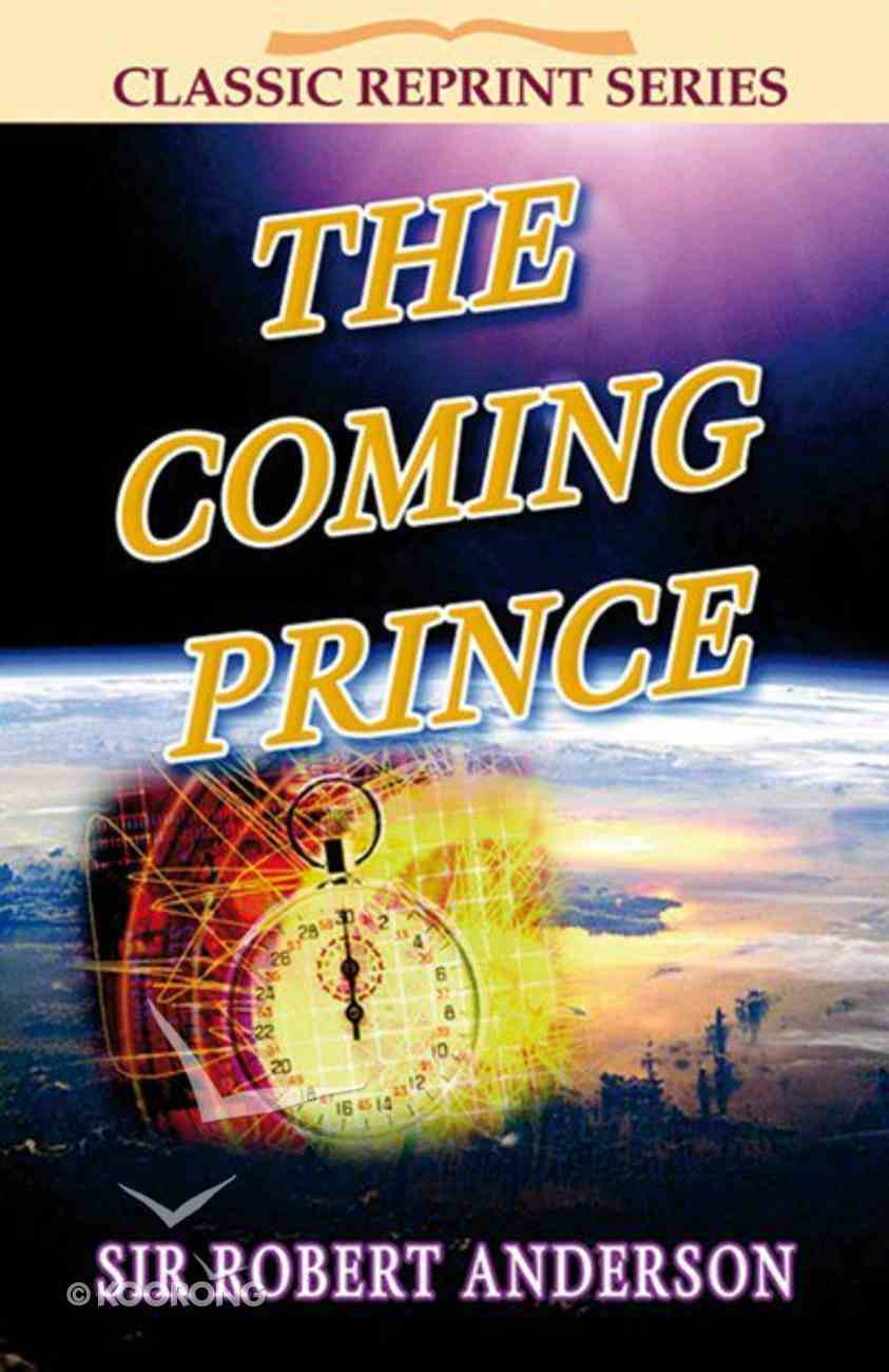 The Coming Prince (Classic Re-print Series) Paperback