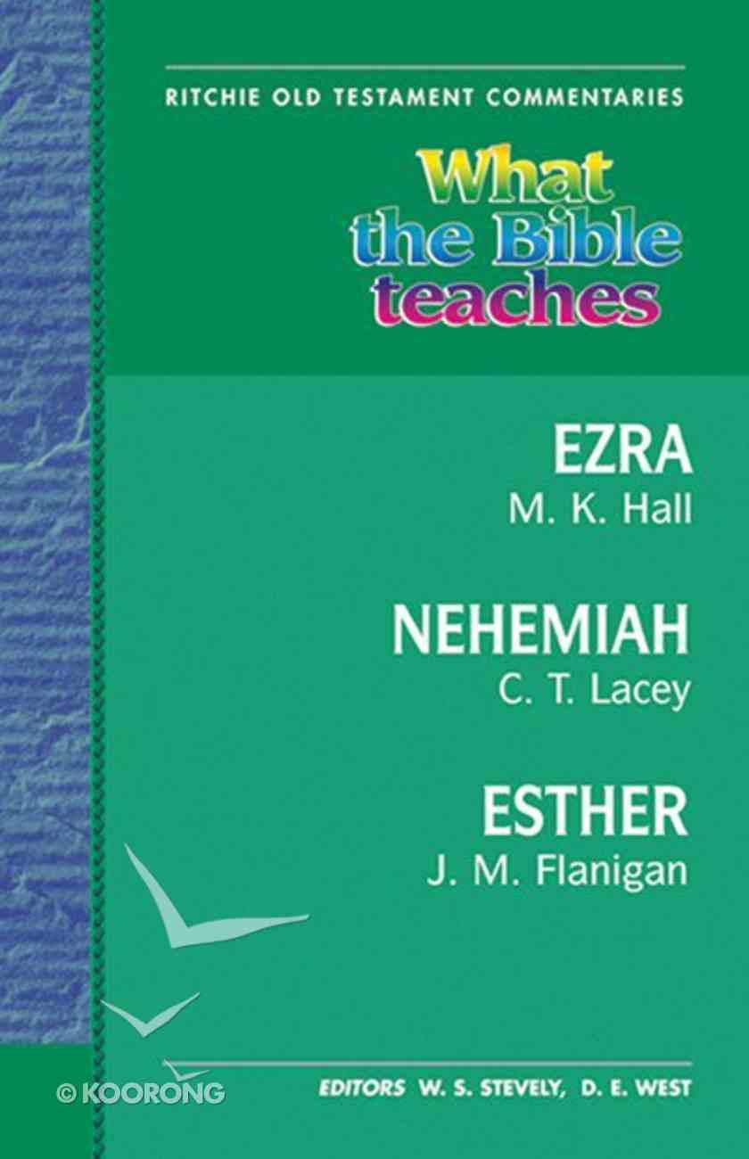 Rotc: What the Bible Teaches #09: Ezra, Nehemiah & Esther Hardback