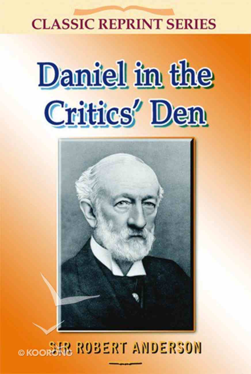 Daniel in the Critics' Den (Classic Re-print Series) Paperback