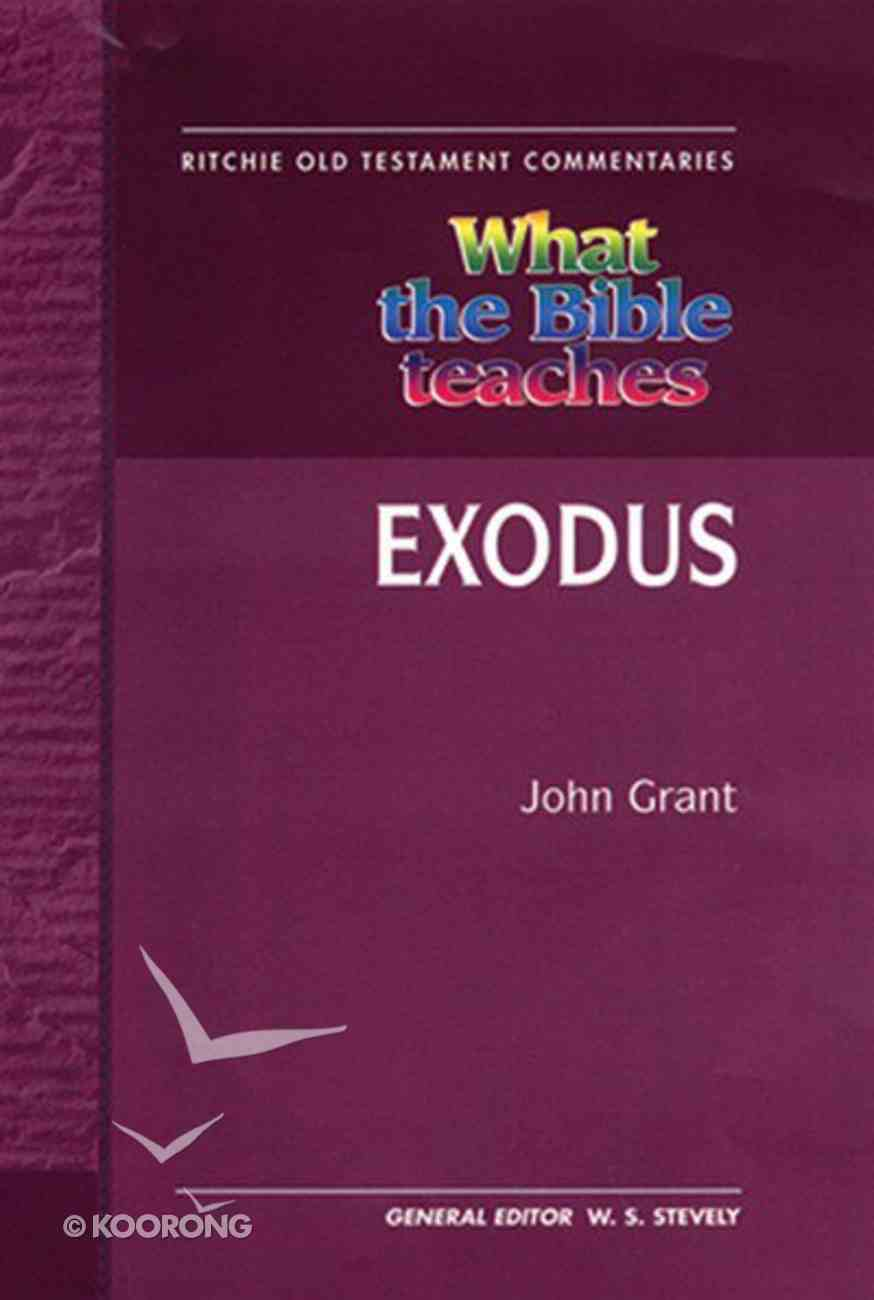 What the Bible Teaches #04: Exodus (#4 in Ritchie Old Testament Commentaries Series) Paperback