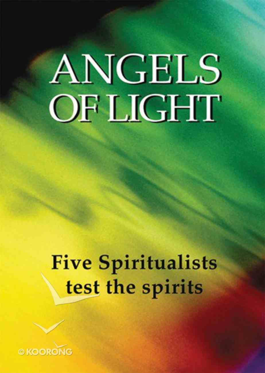 Angels of Light: Five Spiritualists Test the Spirits (Testimony Booklets Series) Booklet
