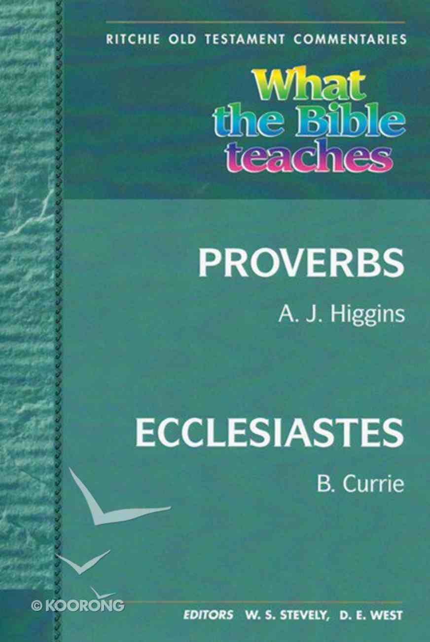 What the Bible Teaches #08: Proverbs and Ecclesiastes (#8 in Ritchie Old Testament Commentaries Series) Paperback