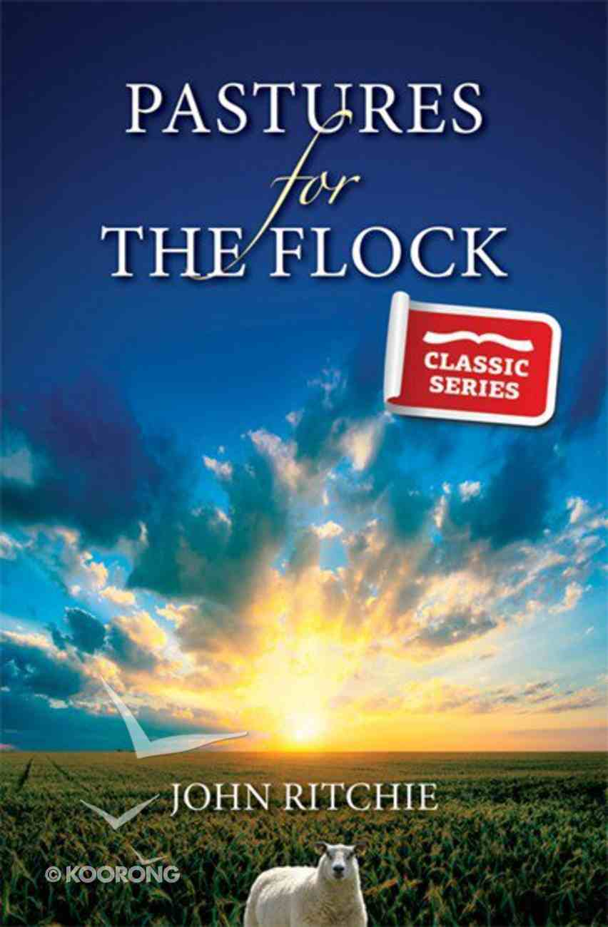 Pastures For the Flock (Classic Re-print Series) Paperback