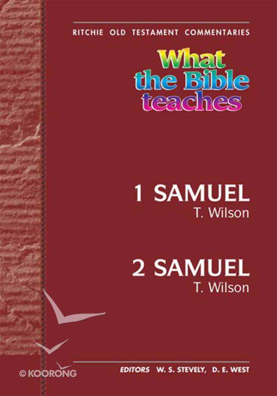 What the Bible Teaches #14: 1 & 2 Samuel (#14 in Ritchie Old Testament Commentaries Series) Hardback