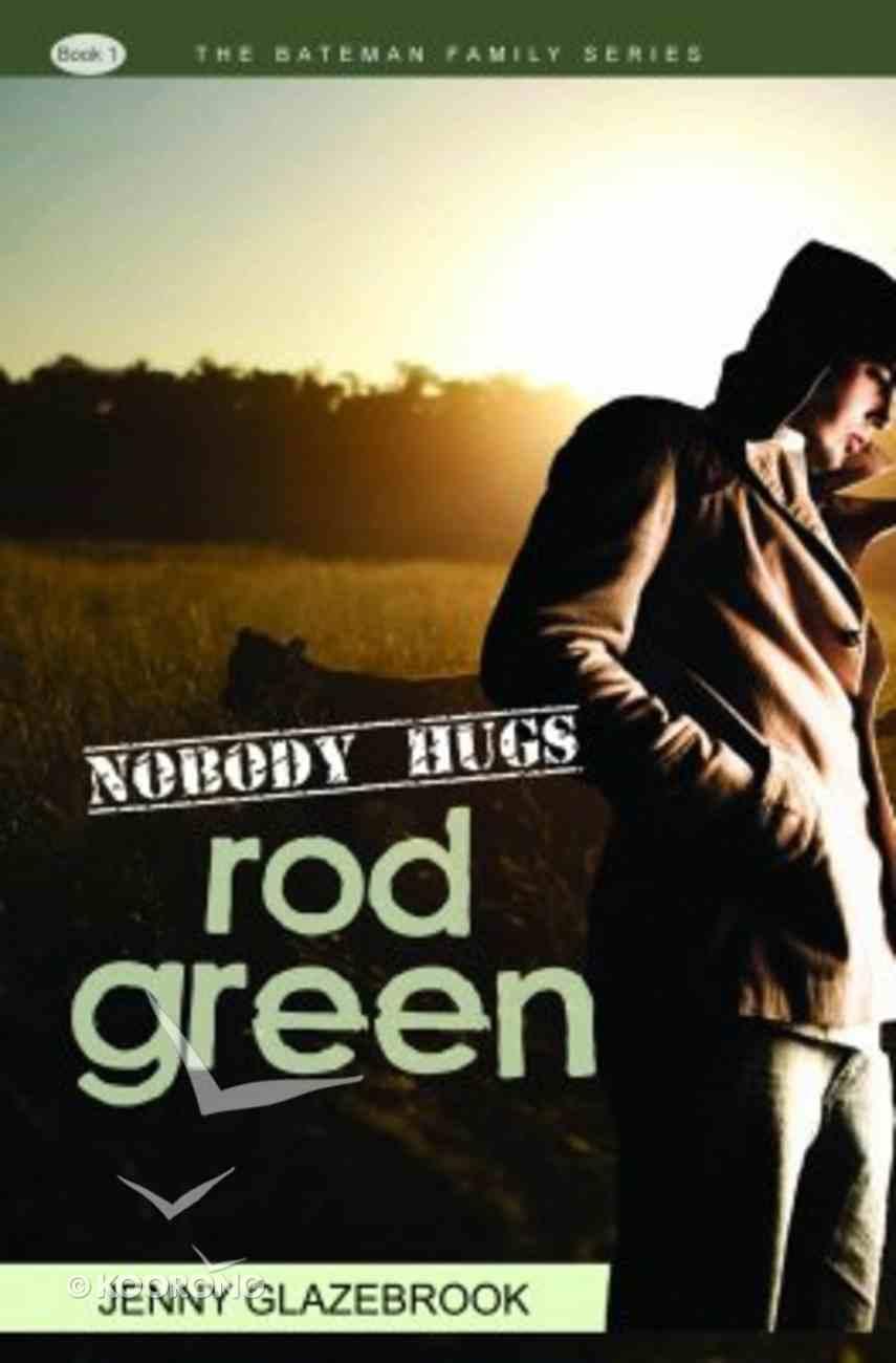 Batemans: Nobody Hugs Rod Green Paperback