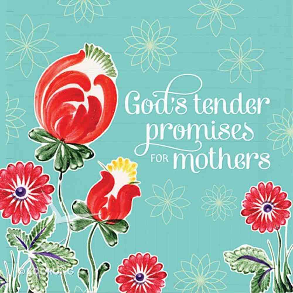 God's Tender Promises For Mothers Hardback