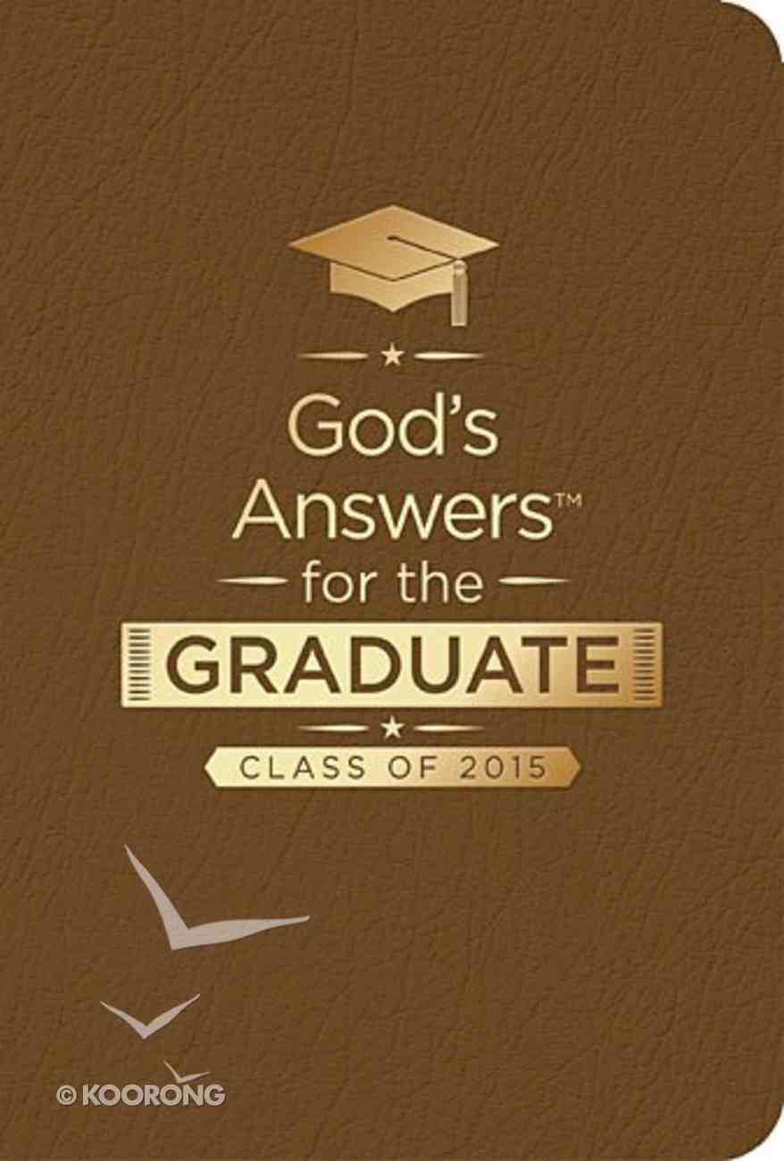 God's Answers For the Graduate: Class of 2015 - Brown (Nkjv) Imitation Leather