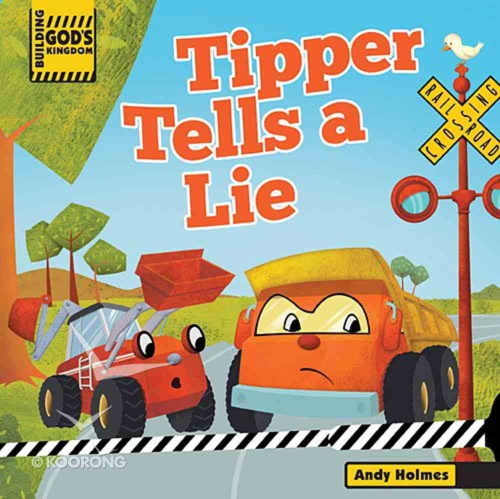 Building God's Kingdom: Tipper Tells a Lie Board Book