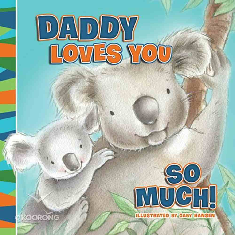 Daddy Loves You So Much Board Book