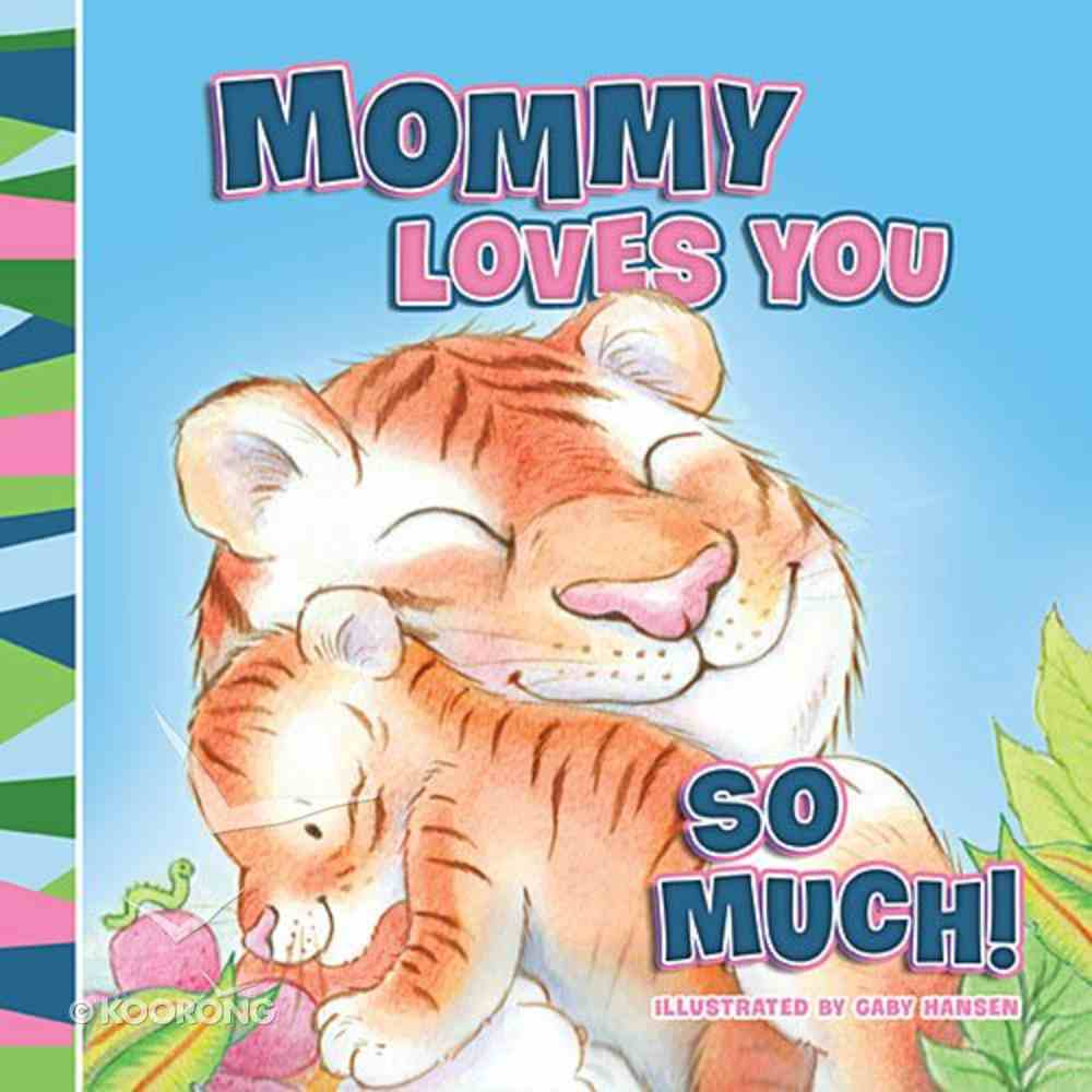 Mommy Loves You So Much Board Book