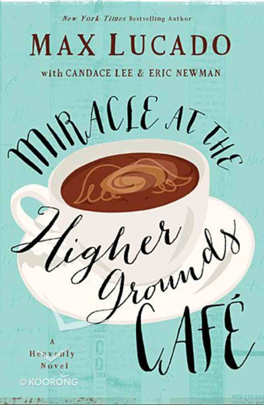 Miracle At the Higher Grounds Cafe Hardback