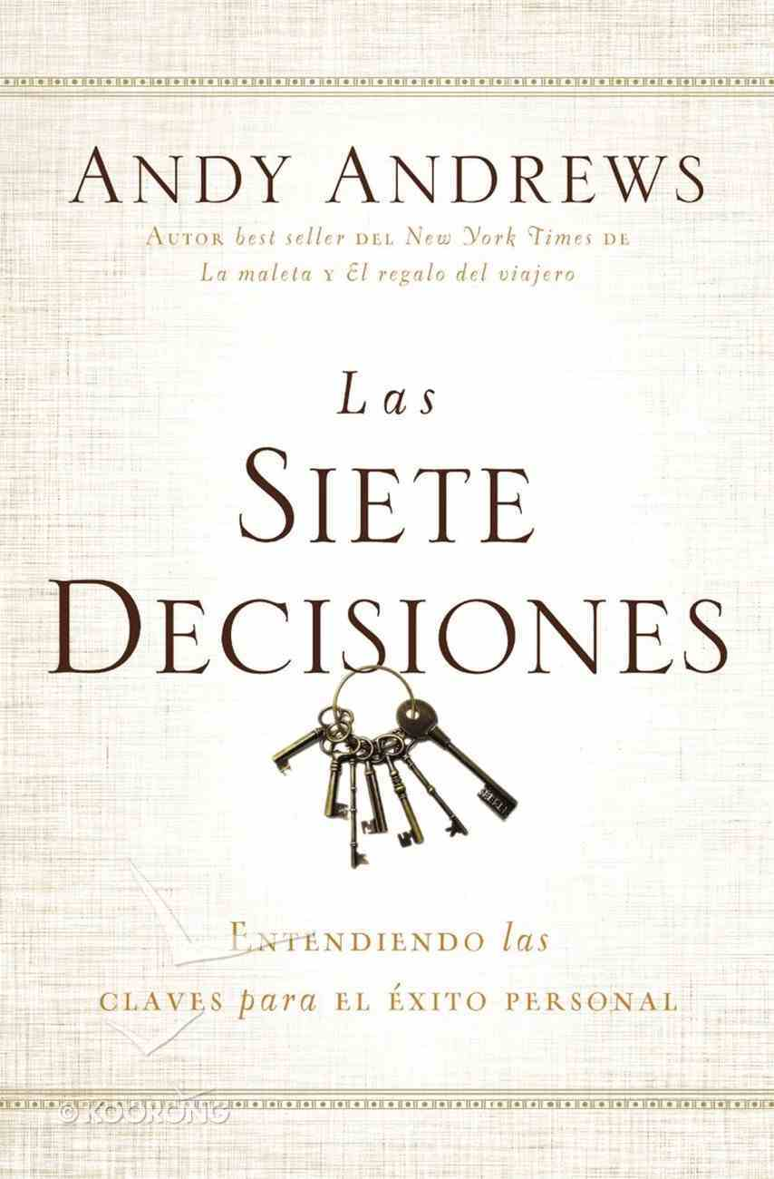 Las Siete Decisiones (Seven Dicisions, The) Paperback