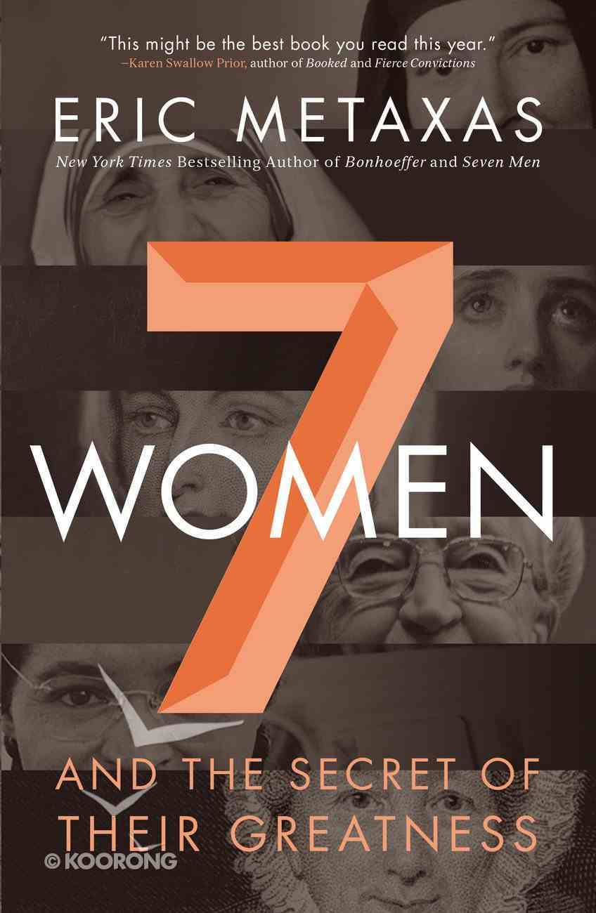 Seven Women and the Secret of Their Greatness Hardback