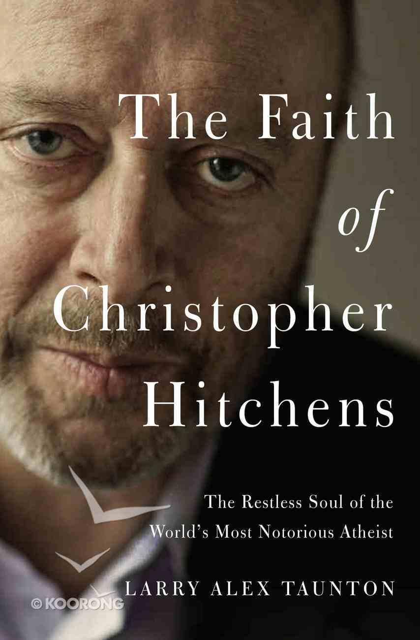The Faith of Christopher Hitchens Hardback