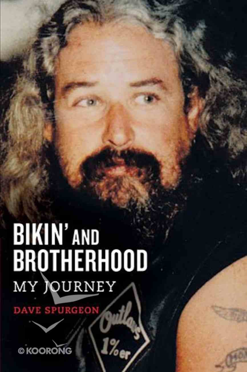 Bikin' and Brotherhood: My Journey Paperback