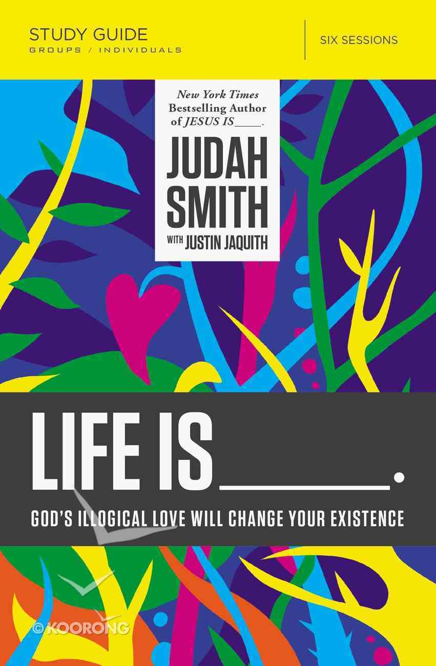 Life is _____. (Study Guide) Paperback