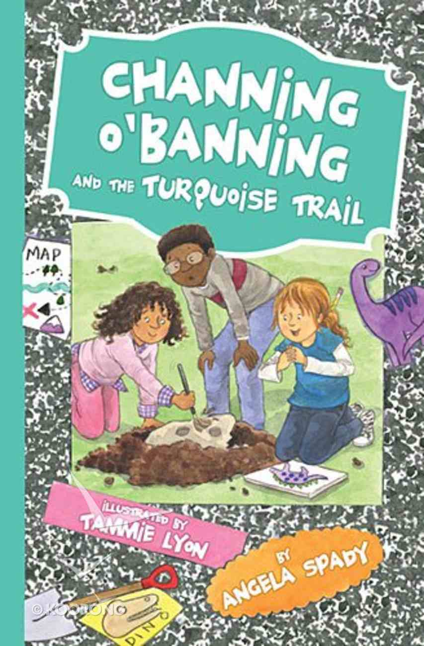 Channing O'banning and the Turquoise Trail Paperback
