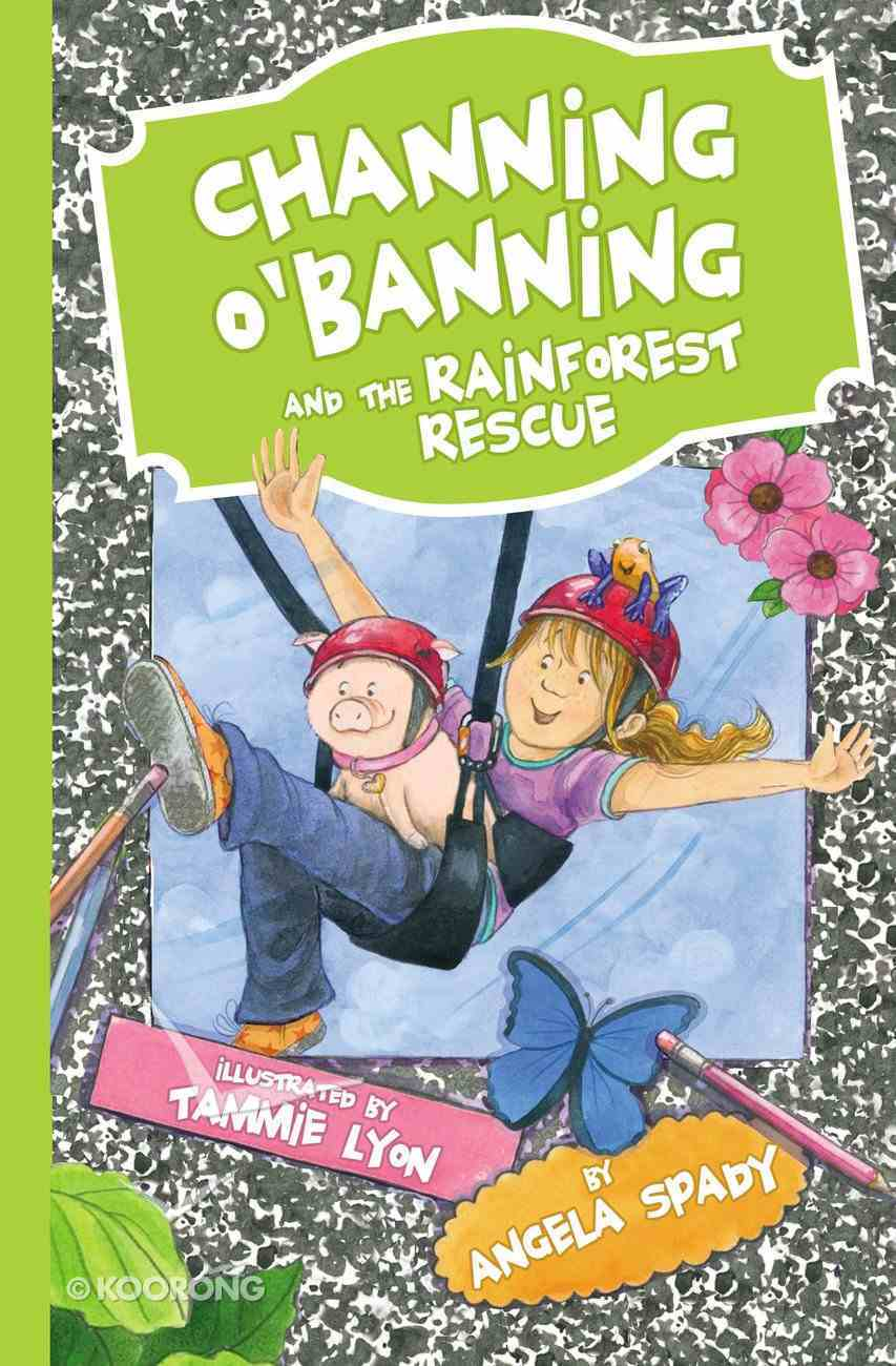 Channing O'banning and the Rainforest Rescue Paperback