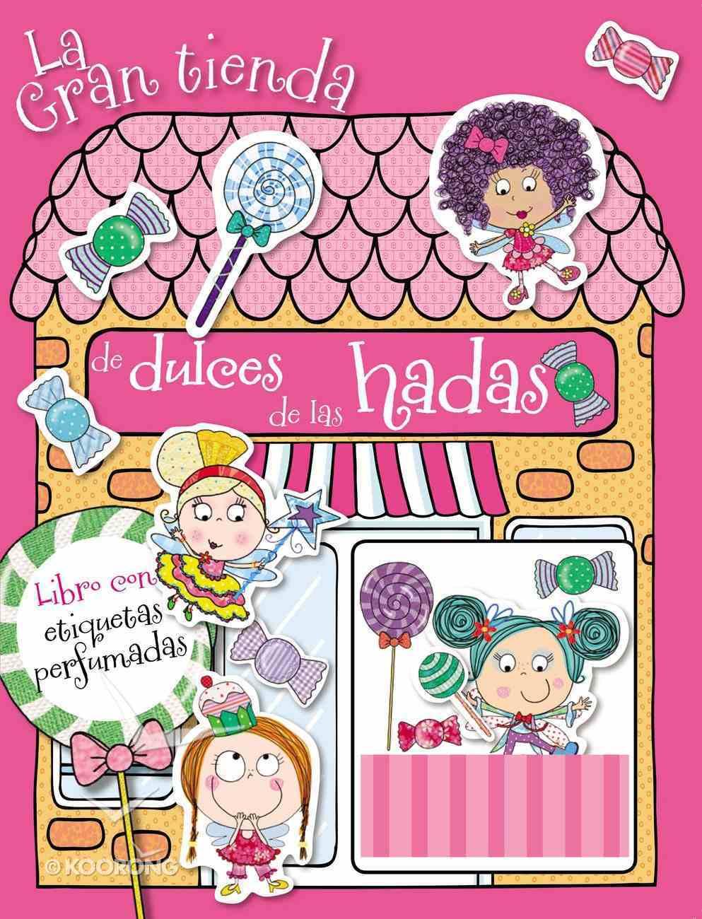 La Gran Tienda De Dulces De Las Hadas Paperback