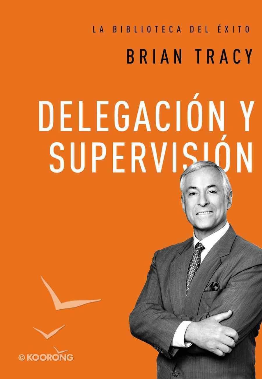 Delegacin Y Supervisin (Delegation & Supervision) Hardback