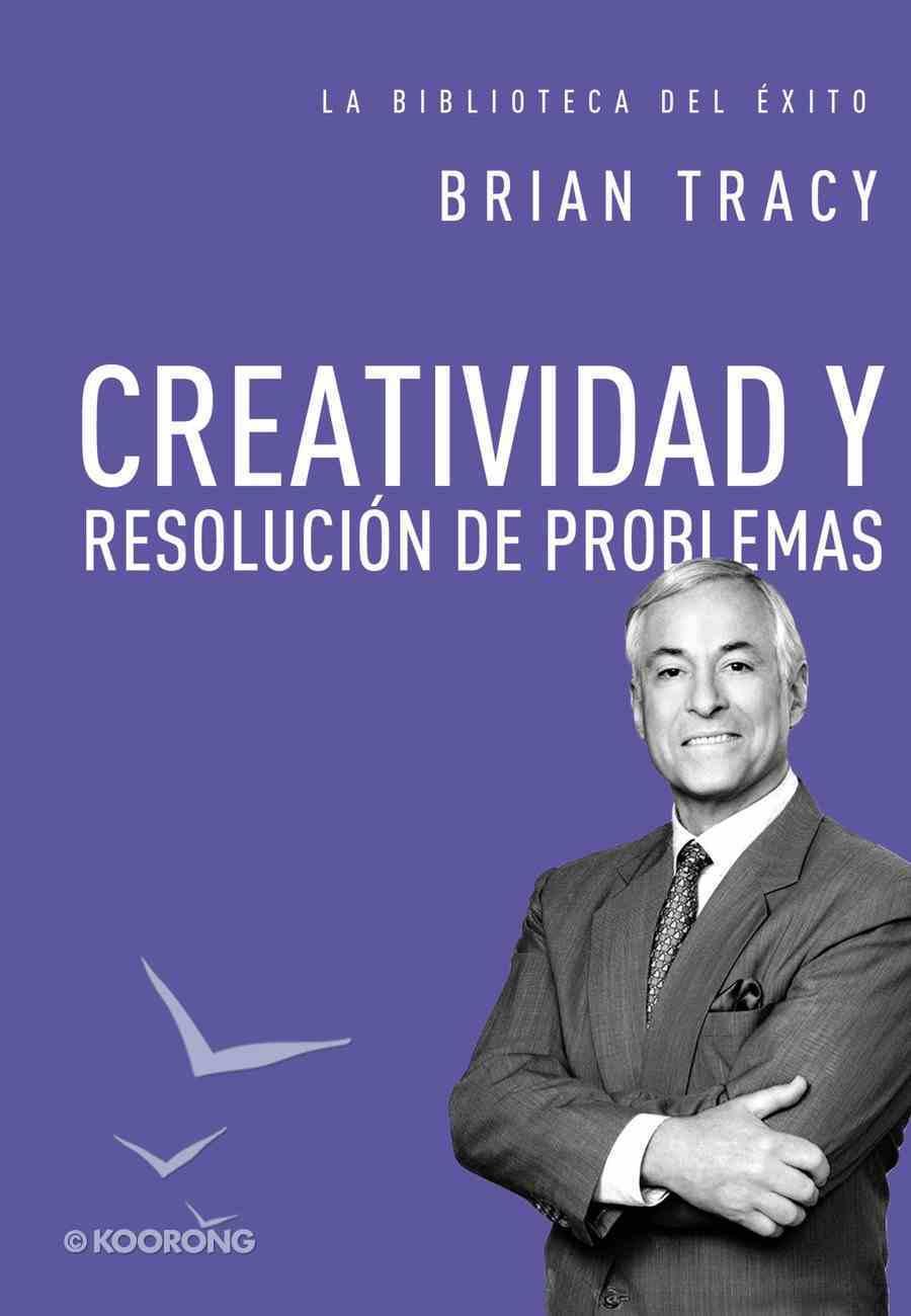 Creatividad Y Resolucin De Problemas (Creativity & Problems Solving) Hardback