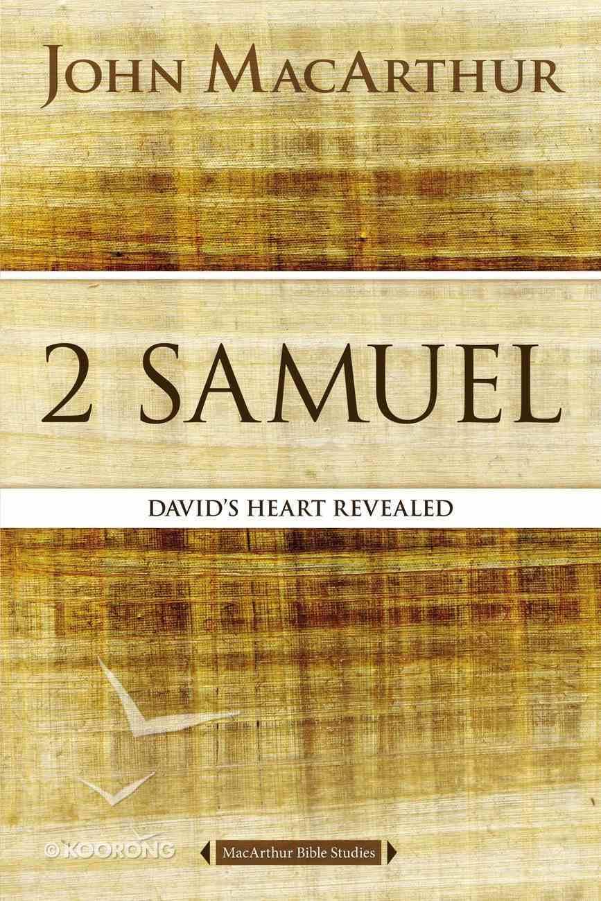 2 Samuel: David's Heart Revealed (Macarthur Bible Study Series) Paperback