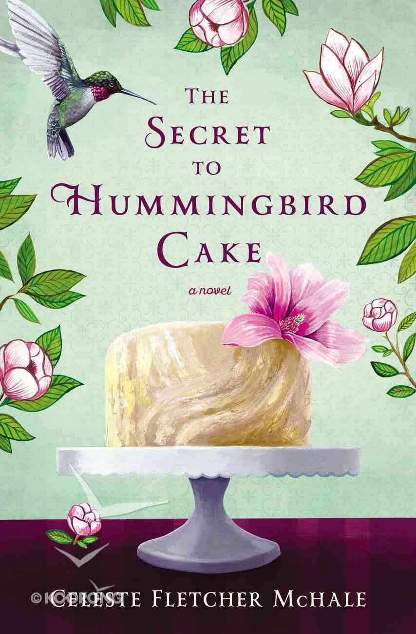 The Secret to Hummingbird Cake Paperback
