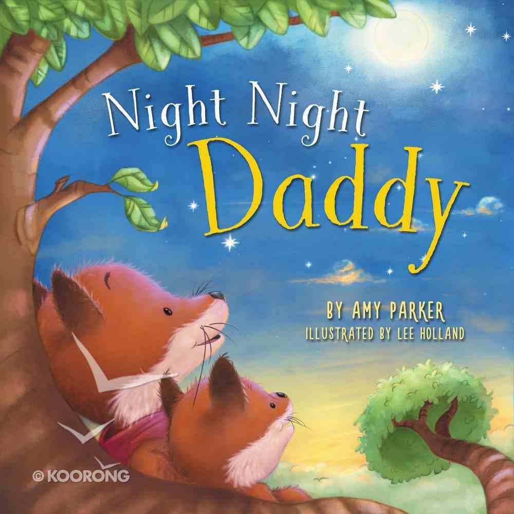 Night Night Daddy (Night, Night Series) Board Book