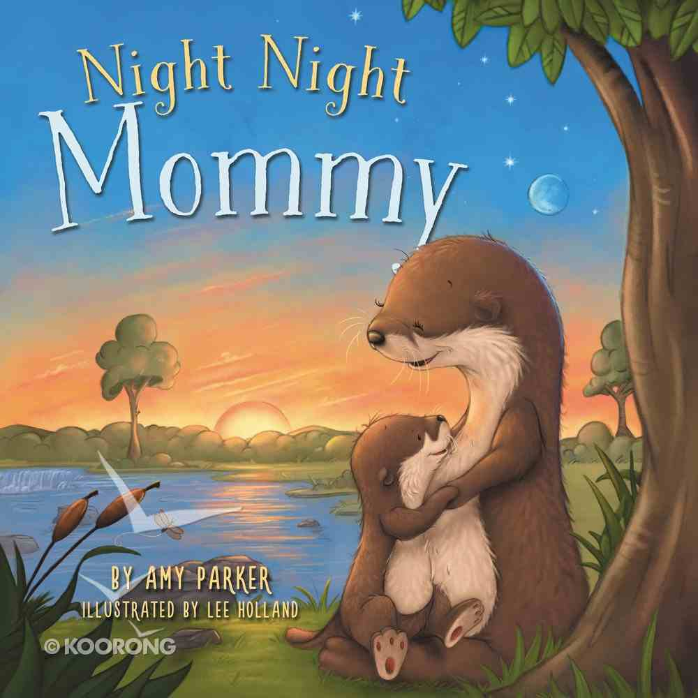 Night Night Mommy (Night, Night Series) Board Book
