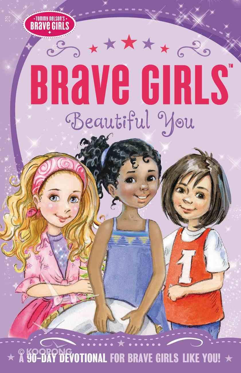 Beautiful You (Brave Girls Series) Paperback