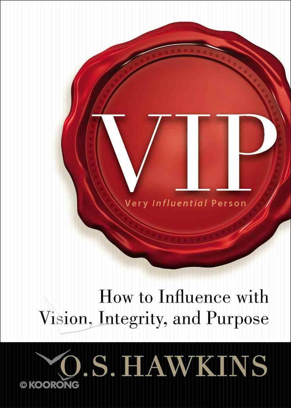 Vip: Vision. Integrity. Purpose. Hardback
