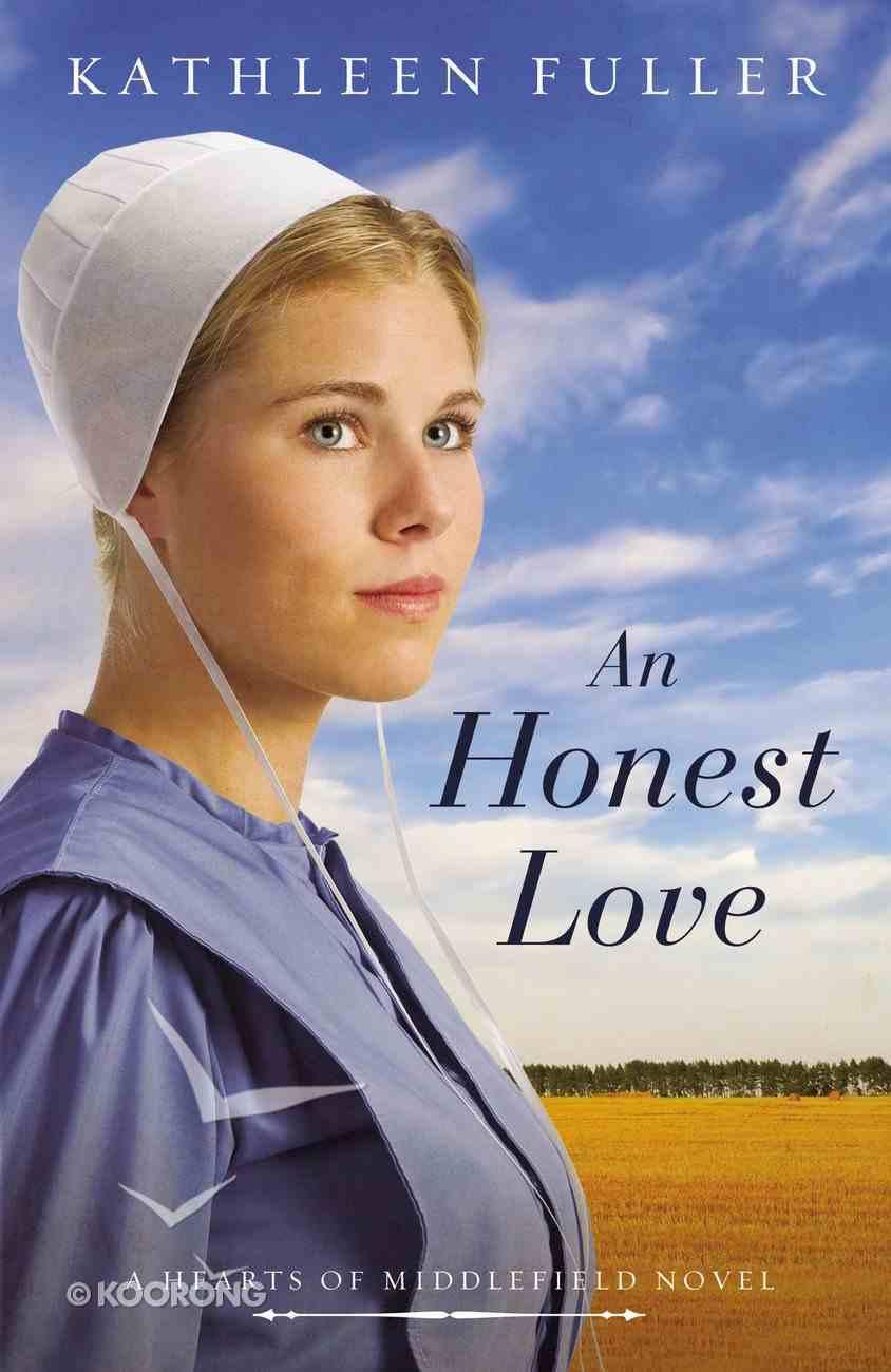 An Honest Love (#02 in Hearts Of Middlefield Series) Mass Market