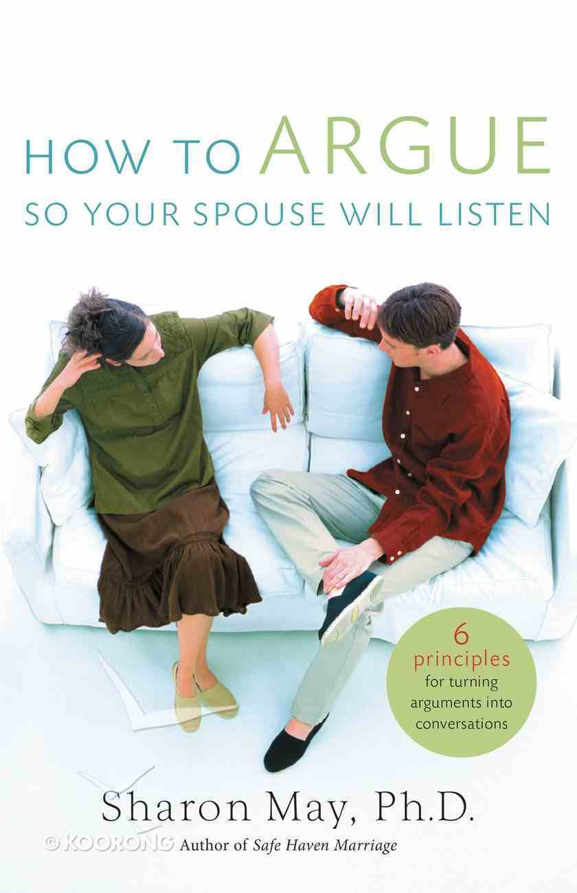 How to Argue So Your Spouse Will Listen Paperback