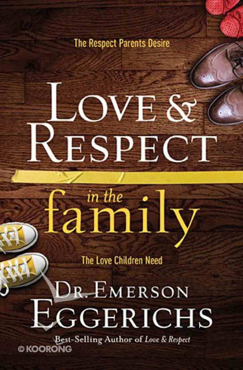 Love & Respect in the Family Hardback