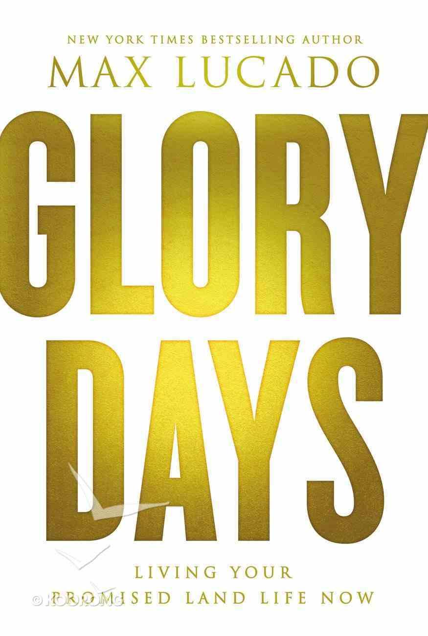 Glory Days: Living Your Promised Land Life Now Hardback